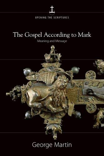 9780829419702: The Gospel According To Mark: Meaning And Message (OPENING THE SCRIPTURES)