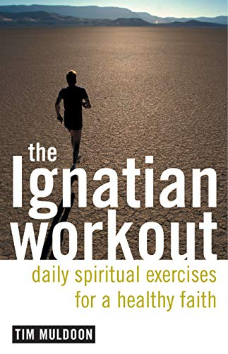 9780829419795: The Ignatian Workout: Daily Exercises for a Healthy Faith: Daily Spiritual Exercises for a Healthy Faith