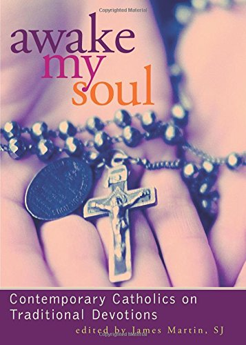 9780829419870: Awake My Soul: Contemporary Catholics on Traditional Devotions