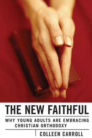 9780829420425: The New Faithful: Why Young Adults Are Embracing Christian Orthodoxy