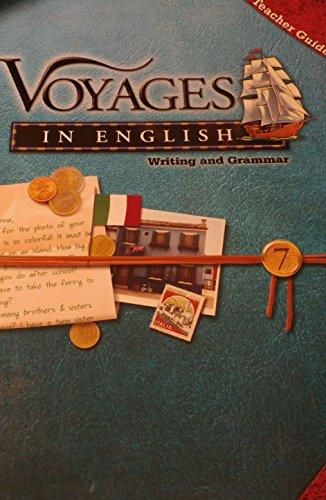 Voyages in English: Writing and Grammar: Teacher Guide (Grade 7): Elaine De Chantal Brooks, ...