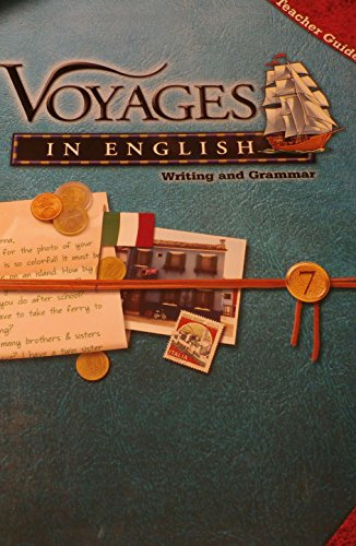 Voyages in English: Writing and Grammar: Teacher Guide (Grade 7): Elaine De Chantal Brooks, ...