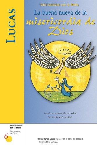 9780829421576: Lucas / Luke: La buena nueva de la misericordia de Dios / The Good News of God's Mercy (Six Weeks with the Bible) (Spanish Edition)