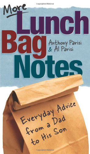 More Lunch Bag Notes: Everyday Advice from: Anthony Parisi, Al