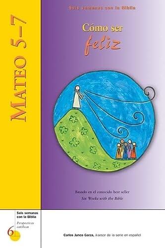 Mateo 5-7: Como ser feliz (Seis semanas: Perrotta, Mr. Kevin;