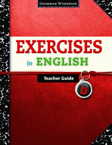 Exercises in English Level D Teacher Guide: Loyola Press