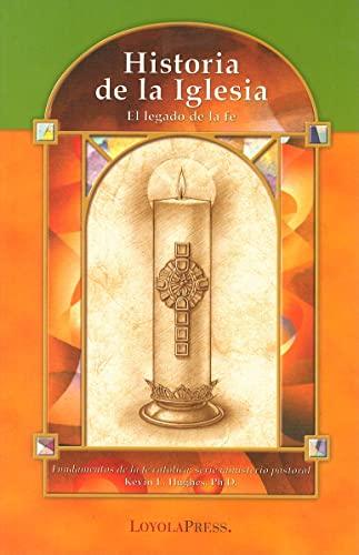 9780829423747: Historia de la Iglesia: El Legado de la Fe (Fundamentos De La Fe Catolica: Serie Ministerio Pastoral / Catholic Basics: a Pastoral Ministry Series)