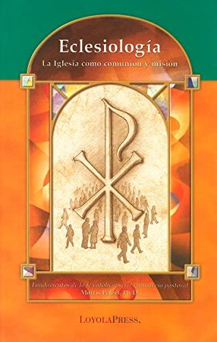 Eclesiologia: La Iglesia Como Comunion y Mision (Paperback): Morris Pelzel