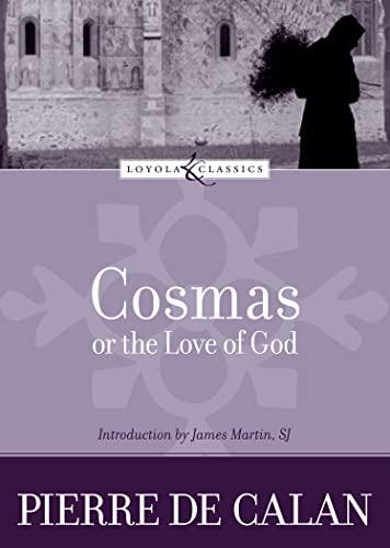9780829423952: Cosmas, or the Love of God (Loyola Classics)