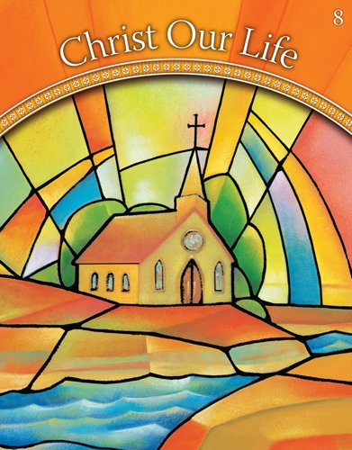 9780829424256: The Church Then and Now: Grade 8 (Christ Our Life 2009)