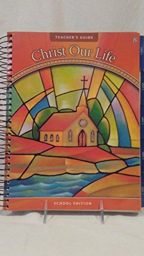 9780829424270: The Church Then and Now: Catechist's Guide: Grade 8 (Christ Our Life 2009)