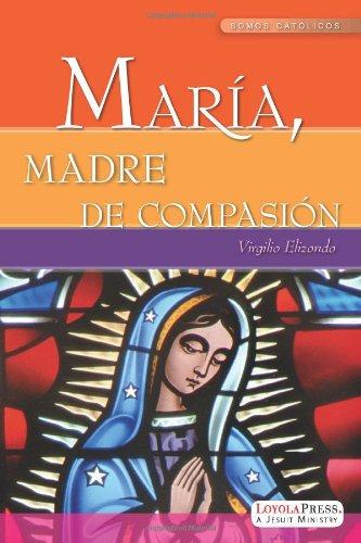 Maria, Madre de Compasion (Spanish Edition): Elizondo, Virgilio
