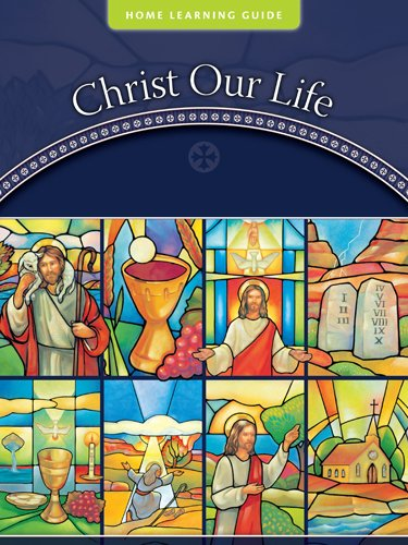 Christ Our Life Home Learning Guide (Christ Our Life 2009): Loyola Press