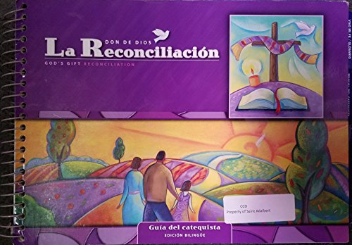 La Reconciliacion: Guia del catequista: Cursos de primaria para usarse en programas escolares y parroquiales (God's Gift 2009) (Spanish and English Edition) (0829426620) by Loyola Press