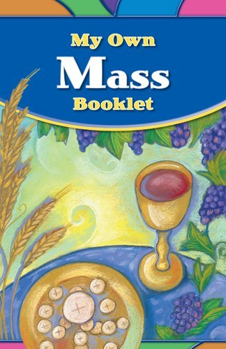My Own Mass Booklet (God's Gift 2009): Loyola Press
