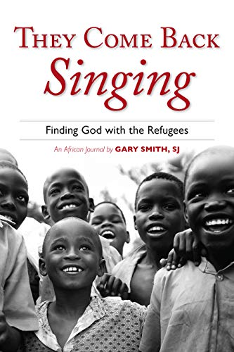 9780829427011: They Come Back Singing: Finding God with the Refugees