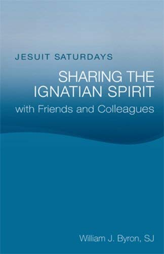 9780829427127: Jesuit Saturdays: Sharing the Ignatian Spirit with Friends and Colleagues: Sharing the Ignation Spirit with Friends and Colleagues