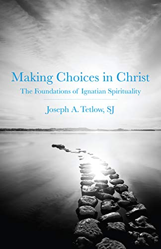 9780829427165: Making Choices in Christ: The Foundations of Ignatian Spirituality