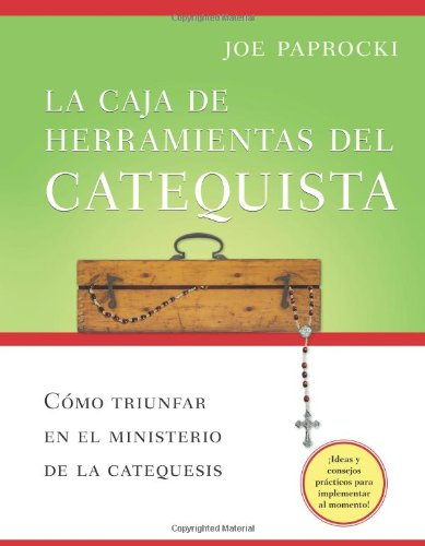 9780829427677: La caja de herramientas del catequista / The Catechist's Toolbox: Cómo triunfar en el ministerio de la catequesis / How to Thrive as a Religious Education Teacher (Spanish Edition)