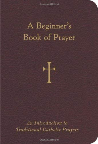 9780829427929: A Beginner's Book of Prayer: An Introduction to Traditional Catholic Prayers