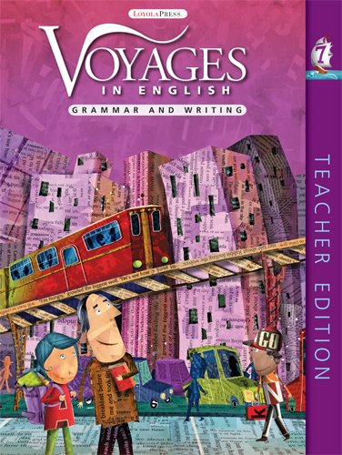 Grade Level 7: Teacher Edition: Grammar and Writing (Voyages in English 2011): Sister Patricia ...