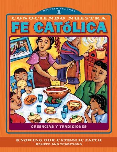 9780829428995: Conociendo nuestra fe catolica 1er nivel/Knowing Our Catholic Faith Level 1: Creencias y tradiciones/Beliefs and Traditions (Conociendo nuestra fe ... Catholic Faith) (Spanish and English Edition)