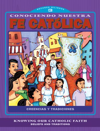 9780829429015: Conociendo nuestra fe catolica 3er nivel/Knowing Our Catholic Faith Level 3: Creencias y tradiciones/Beliefs and Traditions (Conociendo nuestra fe ... Catholic Faith) (Spanish and English Edition)