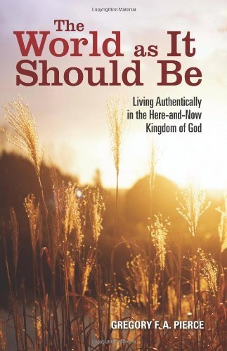 9780829429091: The World as It Should Be: Living Authentically in the Here-and-Now Kingdom of God