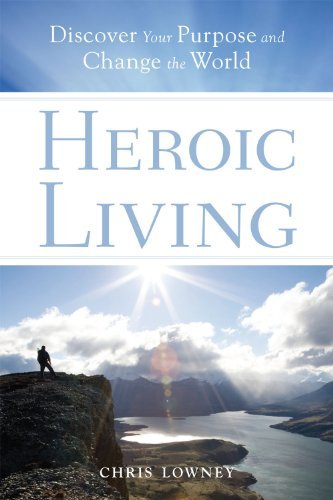 9780829432954: Heroic Living: Discover Your Purpose and Change the World