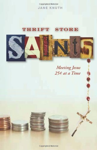 9780829433012: Thrift Store Saints: Meeting Jesus 25 Cents at a Time