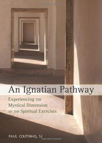9780829433098: An Ignatian Pathway: Experiencing the Mystical Dimension of the Spiritual Exercises