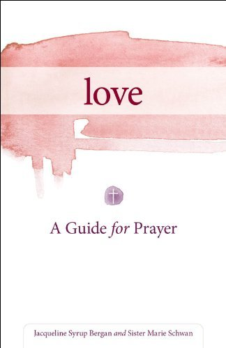 9780829436112: Love: A Guide for Prayer (Take and Receive)