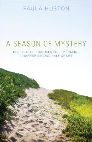 9780829437546: A Season of Mystery: 10 Spiritual Practices for Embracing a Happier Second Half of Life