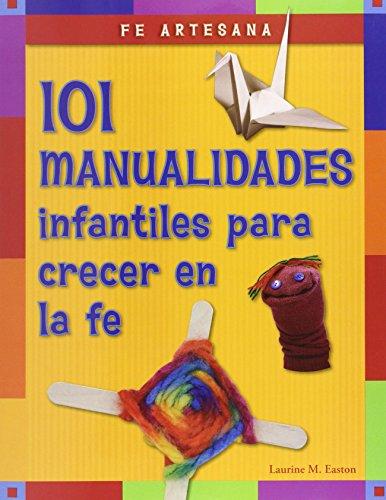 9780829437652: Fe artesana / Faith Artisan: 101 Manualidades Infantiles Para Crecer En La Fe / 101 Crafts for Children to Grow in Faith