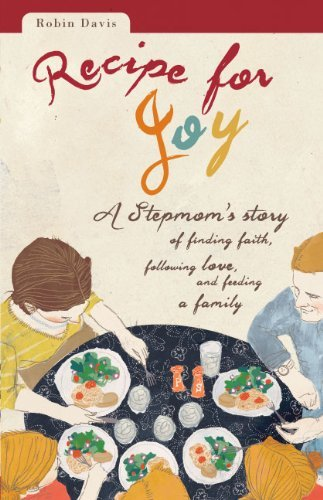 9780829437959: Recipe for Joy: A Stepmom's Story of Finding Faith, Following Love, and Feeding a Family