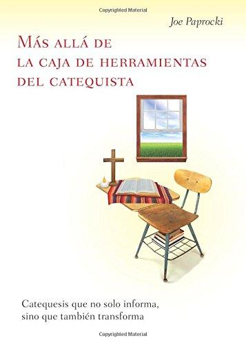 9780829438826: Más allá de la caja de herramientas del catequista / Beyond the Catechist's Toolbox: Catequesis que no solo informa, sino que también transforma / ... Informs, but Transforms (Spanish Edition)
