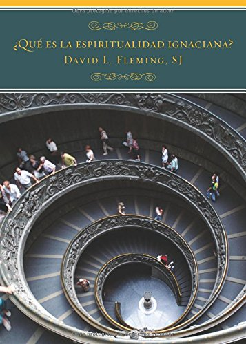 ¿Qué es la espiritualidad ignaciana? / What Is Ignatian Spirituality (Spanish Edition) (0829438831) by David L. Fleming