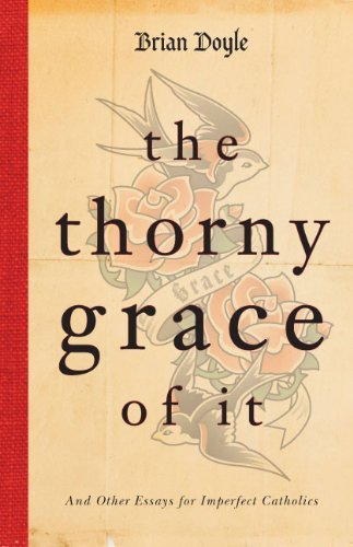 9780829439069: The Thorny Grace of It: And Other Essays for Imperfect Catholics