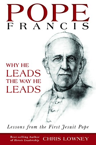 9780829440089: Pope Francis: Why He Leads the Way He Leads, Lessons from the First Jesuit Pope