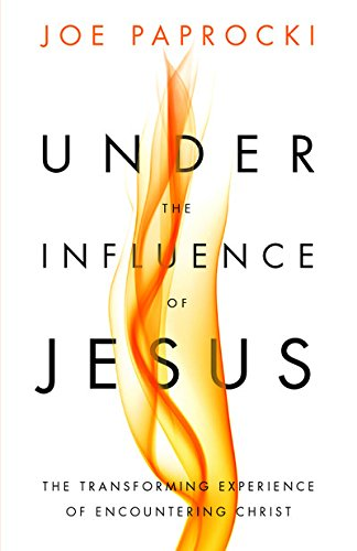 9780829440508: Under the Influence of Jesus: The Transforming Experience of Encountering Christ