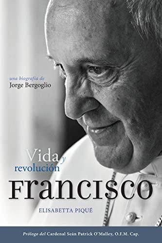 9780829442151: El Papa Francisco: vida y revolución / Pope Francis: Life and Revolution: Una biografía de Jorge Bergoglio / A Biography of Jorge Bergoglio (Spanish Edition)