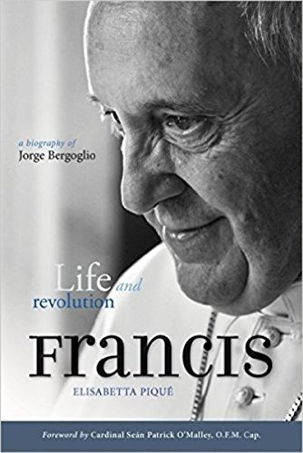 Pope Francis: Life and Revolution: A Biography
