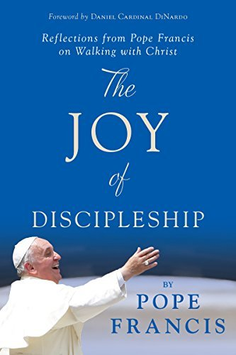 9780829443875: The Joy of Discipleship: Reflections from Pope Francis on Walking with Christ