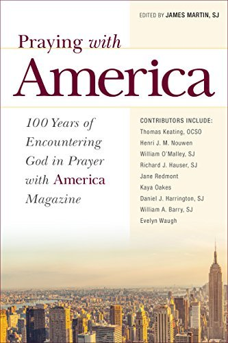 9780829443943: Praying with America: 100 Years of Encountering God in Prayer with America Magazine