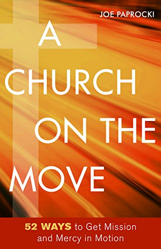 9780829444056: A Church on the Move: 52 Ways to Get Mission and Mercy in Motion