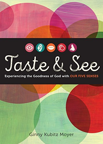 9780829444131: Taste and See: Experiencing the Goodness of God with Our Five Senses