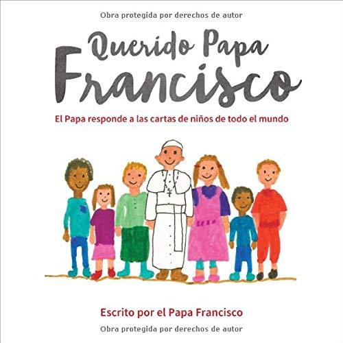 9780829444353: Querido Papa Francisco: El Papa Responde a Las Cartas de Niños de Todo El Mundo