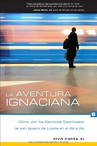 La Aventura Ignaciana /the Ignatian Adventure: Cómo: O'brien, Kevin