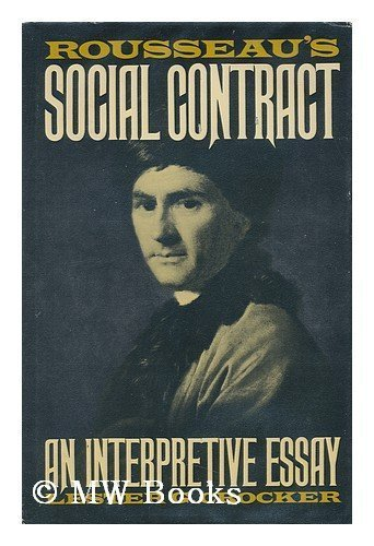 Rousseau's Social Contract: An Interpretive Essay (0829501398) by Lester G. Crocker