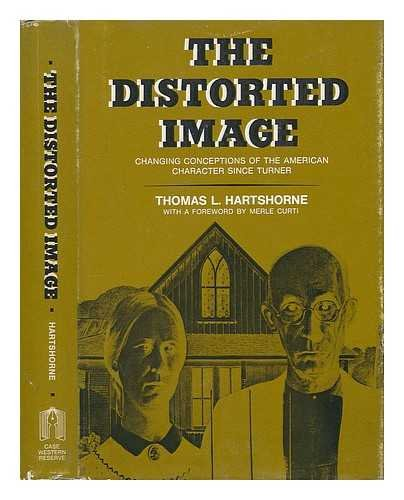 9780829501414: Distorted Image: Changing Conceptions of the American Character Since Turner